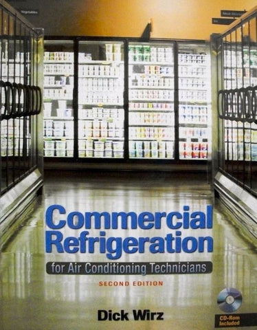 Commercial Refrigeration: For Air Conditioning Technicians 2nd Edition - Hardcover