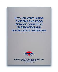 Kitchen Ventilation Systems and Food Service Equipment Fabrication and Installation Guide