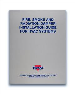 Fire, Smoke and Radiation Damper Installation Guide for HVAC