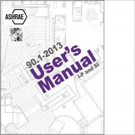ASHRAE 90.1 USERS MANUAL, 2013 Edition, January 1, 2013