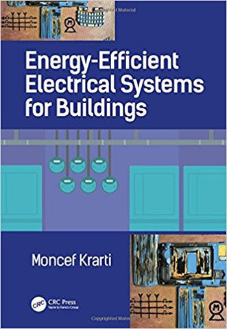 Energy-Efficient Electrical Systems for Buildings (Mechanical and Aerospace Engineering Series) 1st Edition
