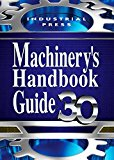 Machinery's Handbook Guide 30th Edition