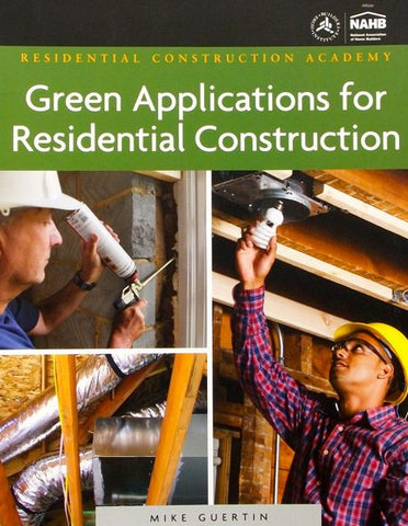 Residential Construction Academy: Green Applications for Residential Construction