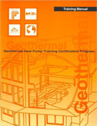 Geothermal Heat Pump Training Certification Instructor Manual