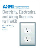 Electricity, Electronics and Wiring Diagrams for HVACR, 3rd Edition