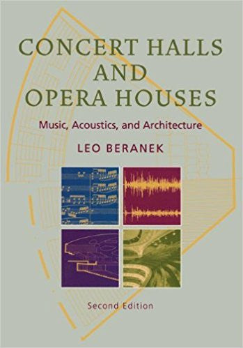 Concert Halls and Opera Houses: Music, Acoustics, and Architecture 2nd Edition