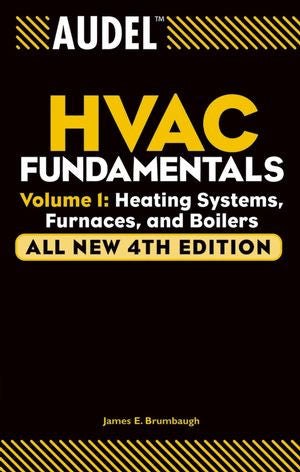 Audel HVAC Fundamentals Volume I: Heating Systems, Furnaces, and Boilers
