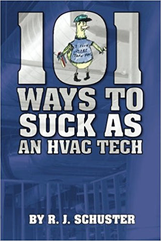 101 Ways To Suck As An HVAC Technician Paperback