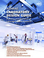ASHRAE LABORATORY DESIGN GUIDE: PLANNING AND OPERATION OF LABORATORY HVAC SYSTEMS, 2ND ED.