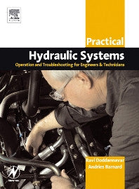 Practical Hydraulic Systems: Operation and Troubleshooting for Engineers and Technicians 1st Edition