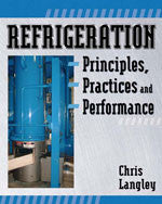 Refrigeration Principles, Practices, and Performance 1st Edition