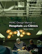 HVAC DESIGN MANUAL FOR HOSPITALS AND CLINICS, 2ND ED.