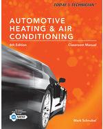 Today's Technician: Automotive Heating & Air Conditioning Classroom Manual and Shop Manual 6th Edition