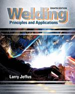 Welding: Principles and Applications 8th Edition