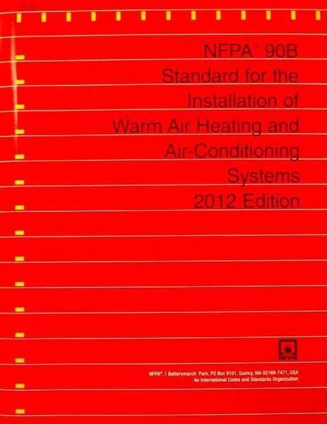 2015 NFPA 90B: Standard for the Installation of Warm Air Heating and Air-Conditioning Systems