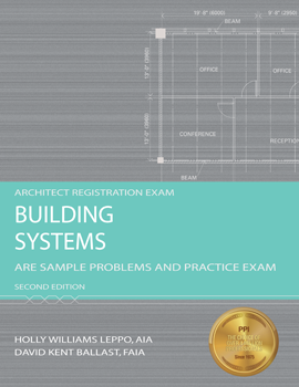 Building Systems: ARE Sample Problems and Practice Exam (ARBS2), 2nd Edition