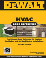 DEWALT® HVAC CODE REFERENCE: Based on the 2015 International Mechanical Code 2nd Edition
