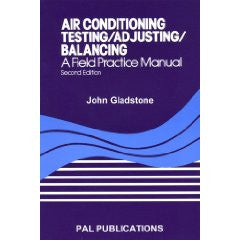 Air Conditioning Testing/Adjusting/Balancing a Field Practice Manual, Second Edition