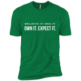 BELIEVE it. SEE it. OWN it. EXPECT it. Men's Tee