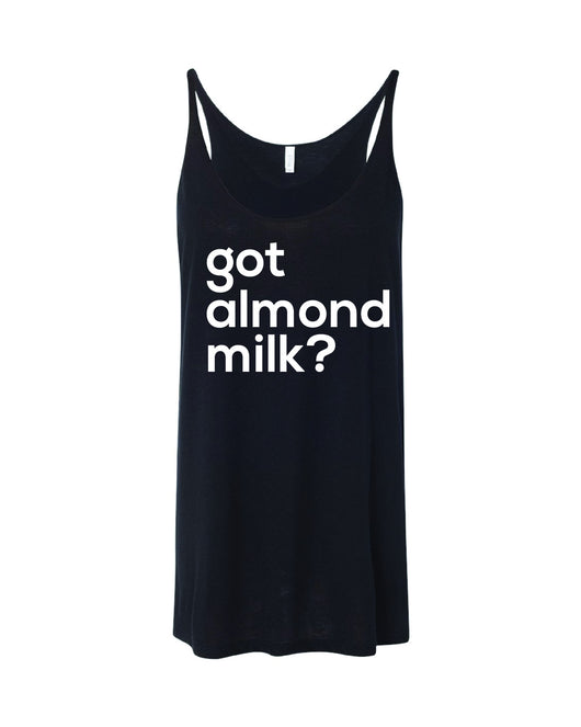 got almond milk? (slouchy tank)
