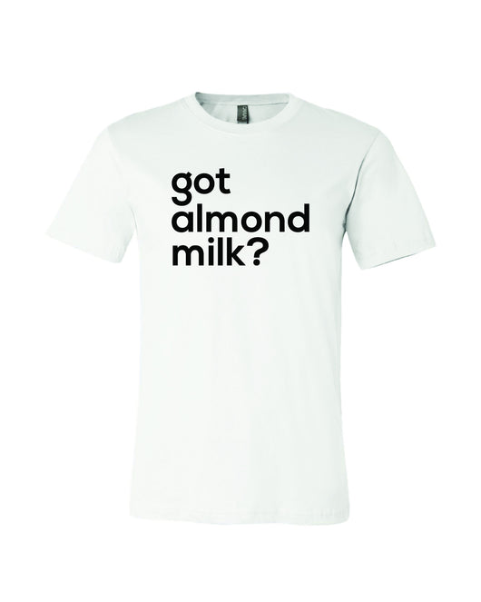 got almond milk? (unisex)