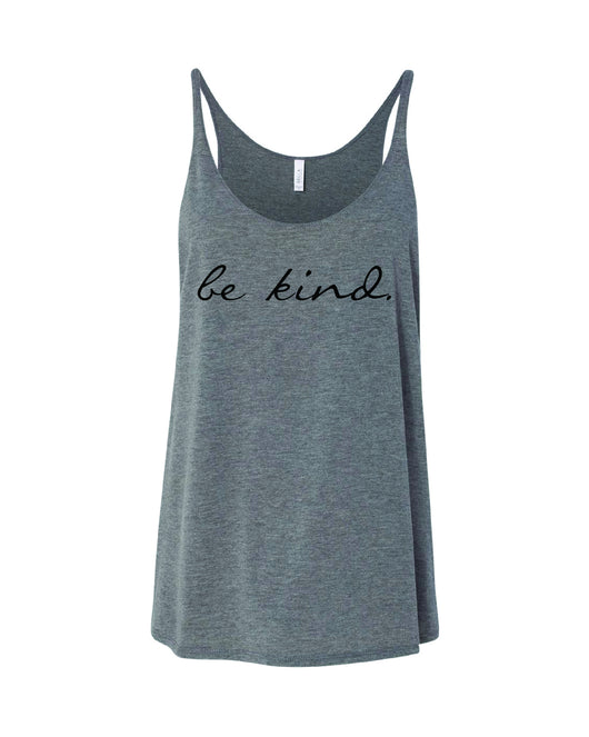 be kind. (slouchy tank)