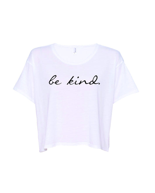 be kind. (crop flowy tee)