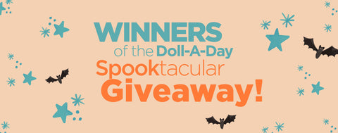 WINNERS of the Doll-a-Day SPOOKtacular Giveaway!