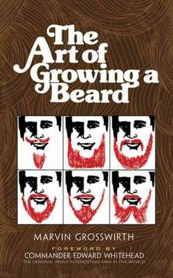 The Art of Growing a Beard - Marvin Grosswirth