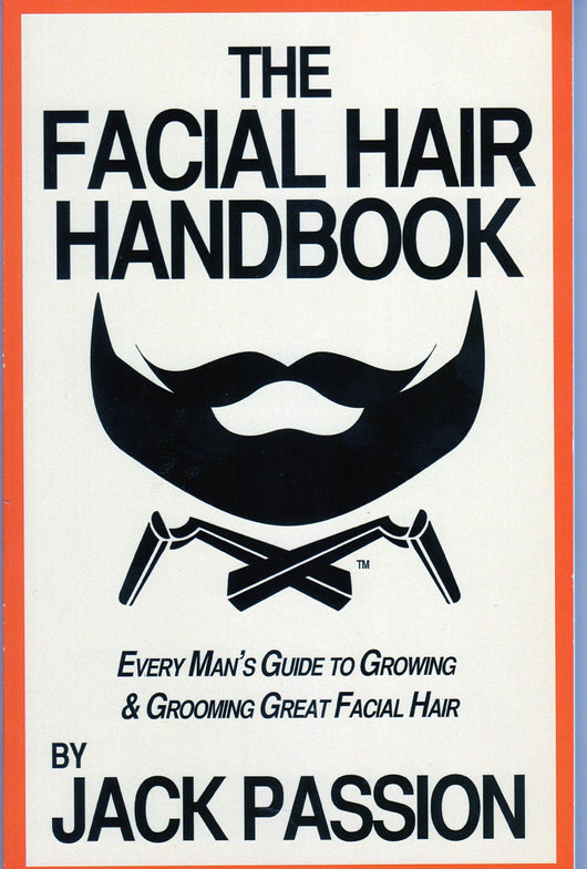 The Facial Hair Handbook - Jack Passion