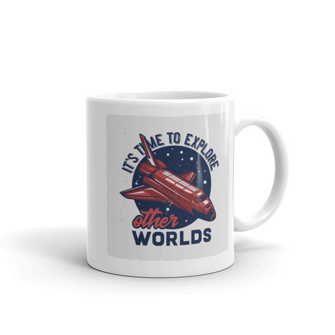 It's Time To Explore Other Worlds - Coffee Mug - SpuzzosDeals