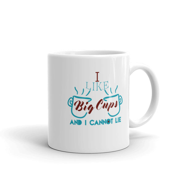 I Like Big Cups And I cannot Lie Mug 1 - SpuzzosDeals