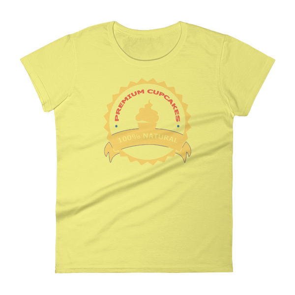 Premium Cupcakes 100% Natural Women's Tee Shirt - SpuzzosDeals