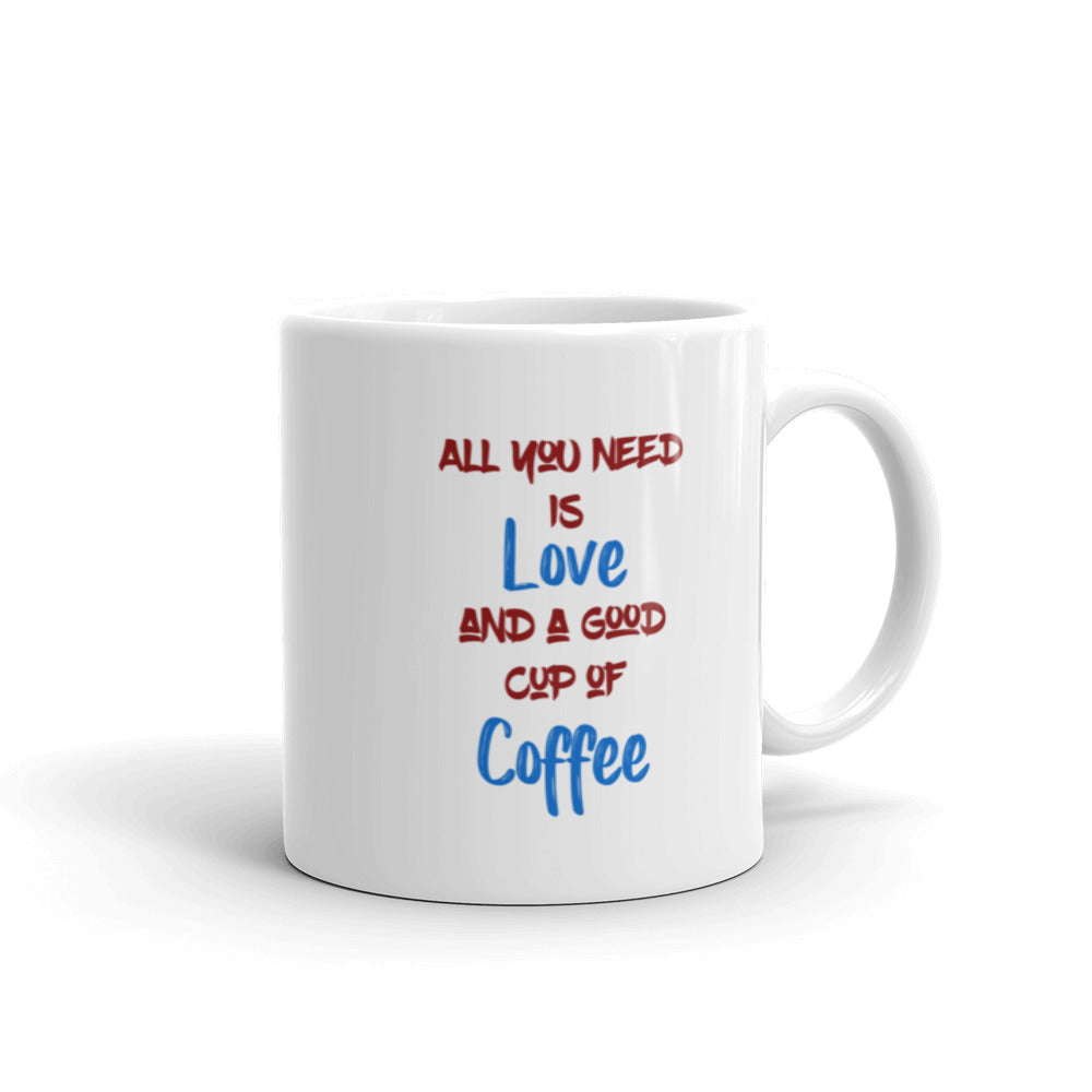 All You Need Is Love And A Good Cup Of Coffee Mug - SpuzzosDeals