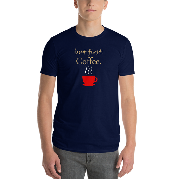 But first. Coffee. Mens t-shirt - SpuzzosDeals