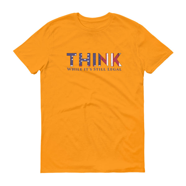 Think While It's Still Legal t-shirt - SpuzzosDeals