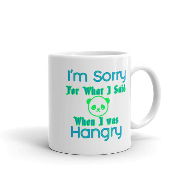 Sorry For What I Said When I Was Hangry Mug - SpuzzosDeals