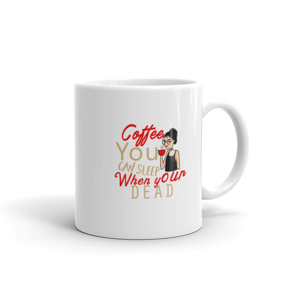 Coffee You Can Sleep When Your Dead 2 Mug - SpuzzosDeals