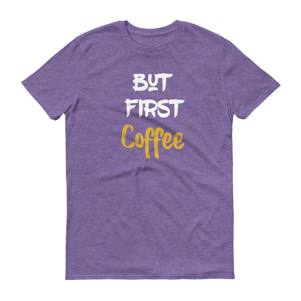 But First Coffee T-Shirt 2 - SpuzzosDeals
