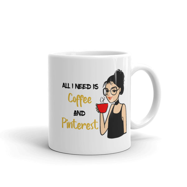 All I need is Coffee and Pinterest Mug - SpuzzosDeals