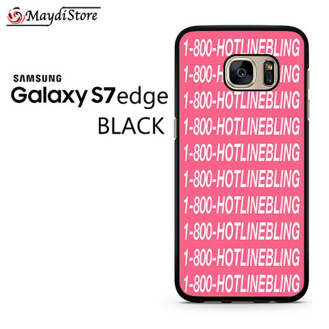1 800 Hotlinebling Drake Song For Samsung Galaxy S7 Edge Case