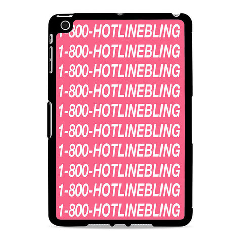 1 800 Hotlinebling Drake Song Ipad Mini 2 Case