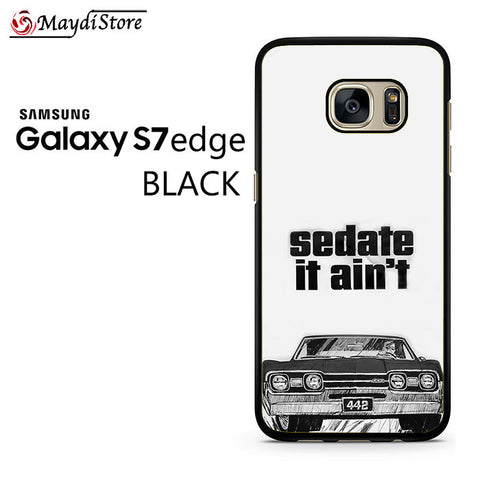 1966 Oldsmobile 442 Sedate It Aint For Samsung Galaxy S7 Edge Case
