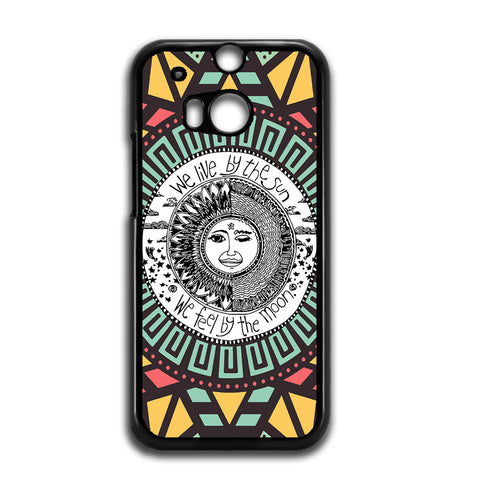 We Live By The Sun We Feel By The Moon Quotes For HTC ONE M8 Case