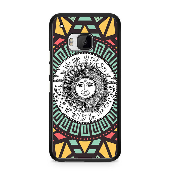 We Live By The Sun We Feel By The Moon Quotes For HTC ONE M9 Case