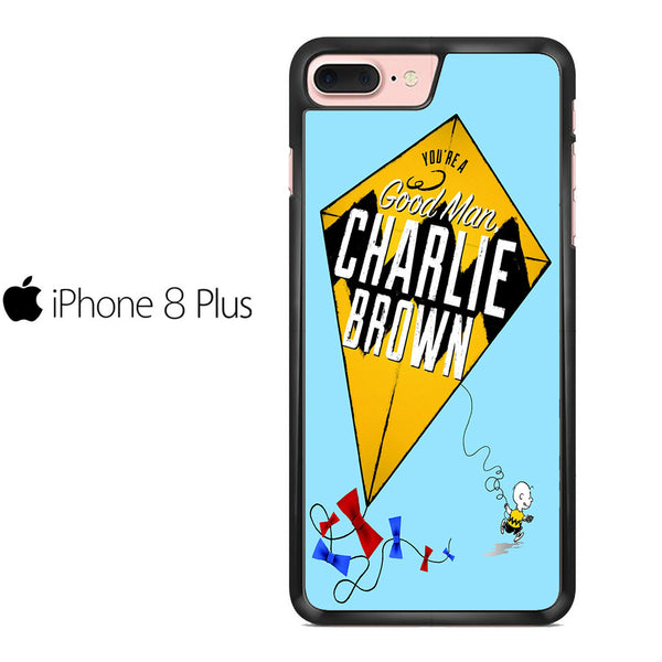 You Are A Good Man Charlie Brown For IPHONE 8 PLUS Case
