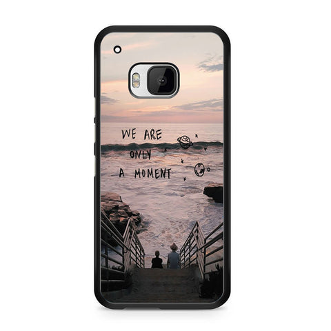 We Are Only A Moment Quote For HTC ONE M9 Case