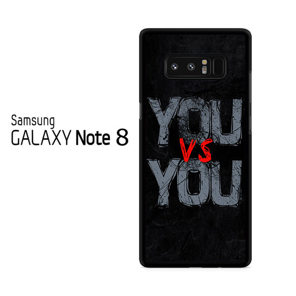 You Vs You Quotes For Samsung Galaxy Note 8 Case