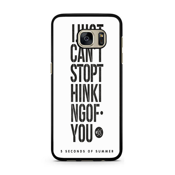 5 Seconds Of Summer I Just Cant Stop Thinking Of You For Samsung Galaxy S7 Case