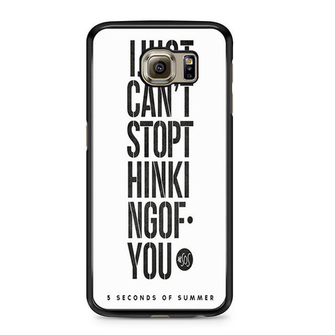 5 Seconds Of Summer I Just Cant Stop Thinking Of You For Samsung Galaxy S6 Case